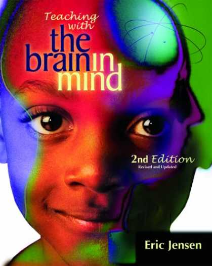 Bestsellers (2007) - Teaching with the Brain in Mind, Revised 2nd Edition by Eric Jensen