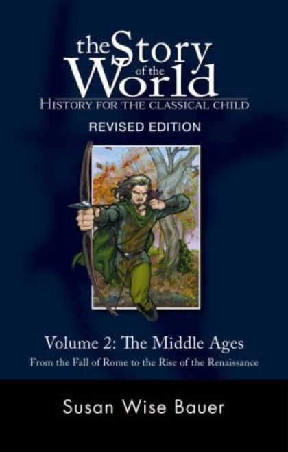 Bestsellers (2007) - The Story of the World: History for the Classical Child, Volume 2: The Middle Ag