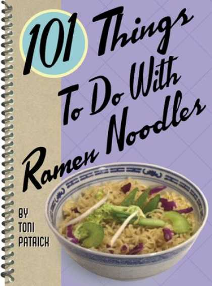 Bestsellers (2007) - 101 Things to Do with Ramen Noodles by Toni Patrick