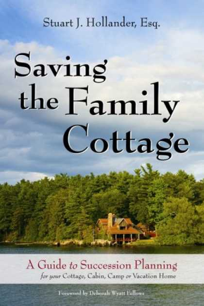 Bestsellers (2007) - Saving the Family Cottage: A Guide to Succession Planning for your Cottage, Cabi