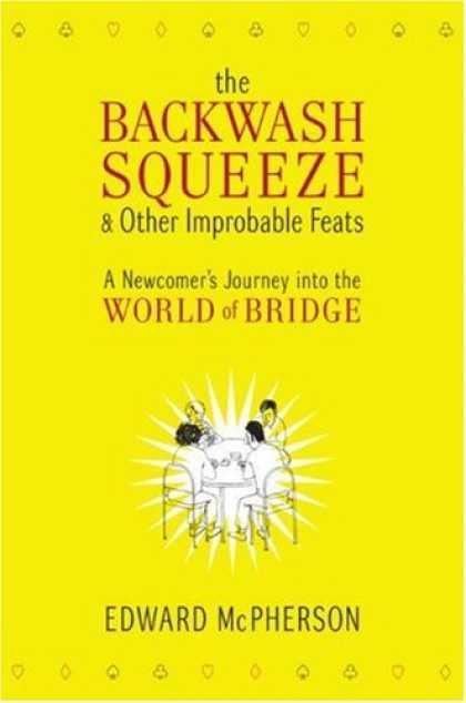 Bestsellers (2007) - The Backwash Squeeze and Other Improbable Feats: A Newcomer's Journey into the W
