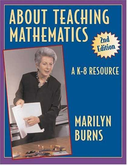 Bestsellers (2007) - About Teaching Mathematics: A K-8 Resource 2nd Edition by Marilyn Burns