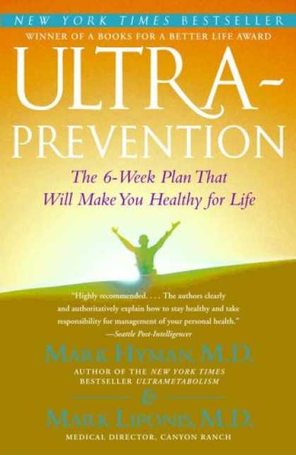 Bestsellers (2007) - Ultraprevention: The 6-Week Plan That Will Make You Healthy for Life by Mark Hym