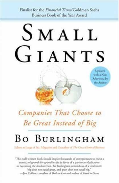 Bestsellers (2007) - Small Giants: Companies That Choose to Be Great Instead of Big by Bo Burlingham