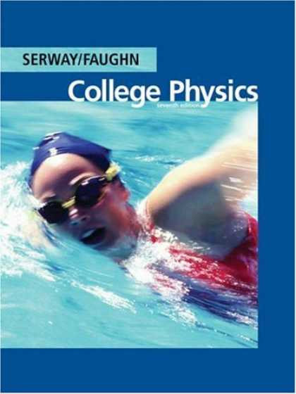 Bestsellers (2007) - College Physics (with PhysicsNow) by Raymond A. Serway