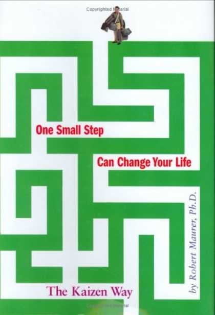 Bestsellers (2007) - One Small Step Can Change Your Life: The Kaizen Way by Robert Maurer