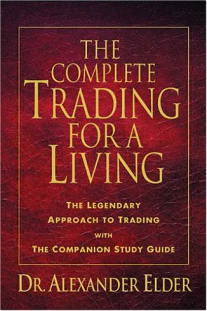 Bestsellers (2007) - The Complete Trading for a Living: The Legendary Approach to Trading with the Co