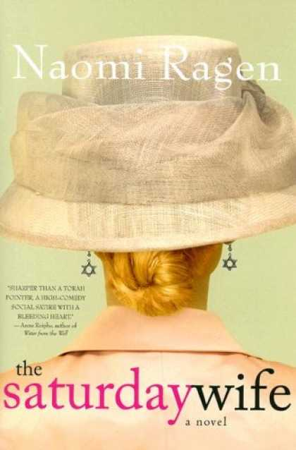 Bestsellers (2007) - The Saturday Wife by Naomi Ragen