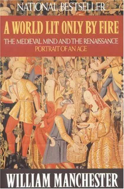 Bestsellers (2007) - A World Lit Only by Fire: The Medieval Mind and the Renaissance: Portrait of an