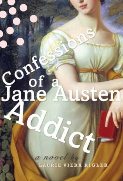 Bestsellers (2007) - Confessions of a Jane Austen Addict by Laurie Viera Rigler