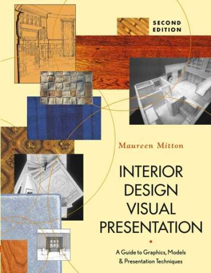 Bestsellers (2007) - Interior Design Visual Presentation: A Guide to Graphics, Models & Presentation