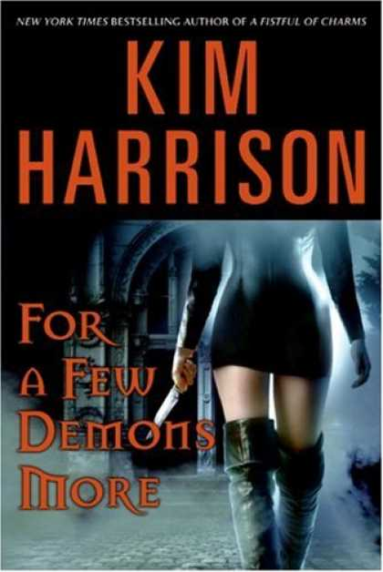 Bestsellers (2007) - For a Few Demons More (Rachel Morgan, Book 5) by Kim Harrison