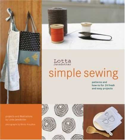 Bestsellers (2007) - Lotta Jansdotter's Simple Sewing: Patterns and How-To for 24 Fresh and Easy Proj