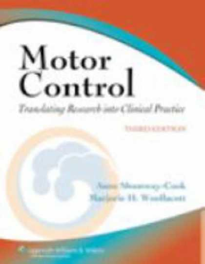 Bestsellers (2007) - Motor Control: Translating Research into Clinical Practice by Anne Shumway-Cook