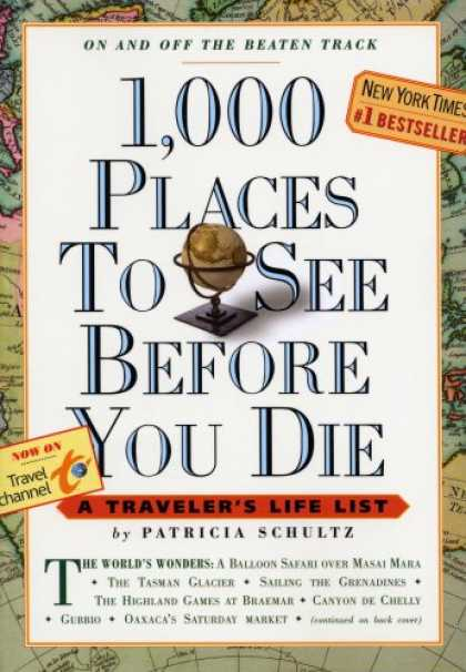 Bestsellers (2007) - 1,000 Places to See Before You Die: A Traveler's Life List by Patricia Schultz