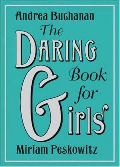 Bestsellers (2007) - The Daring Book for Girls by Andrea J. Buchanan