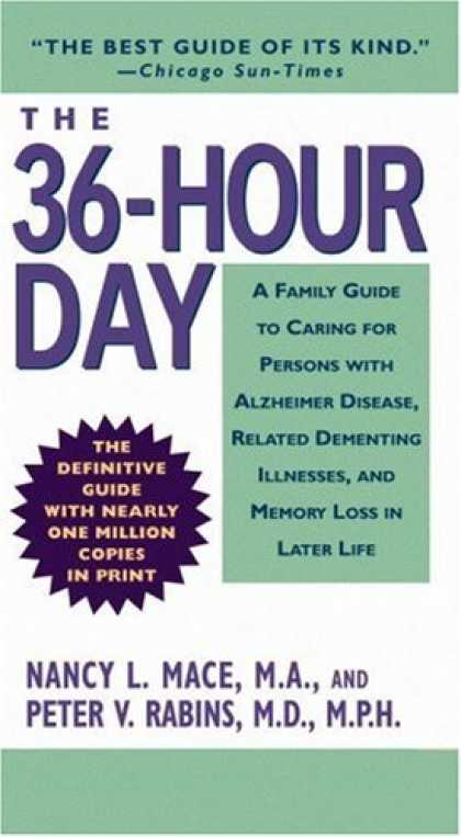 Bestsellers (2007) - The 36-Hour Day: A Family Guide to Caring for Persons with Alzheimer Disease, Re