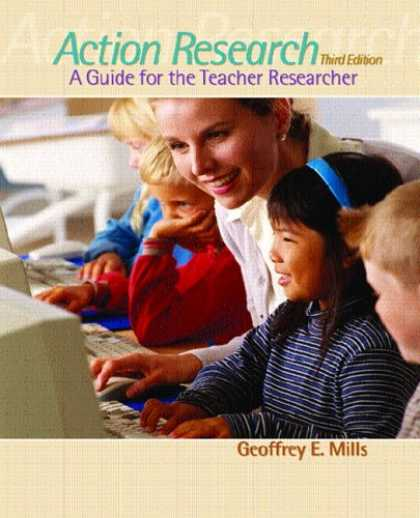 Bestsellers (2007) - Action Research: A Guide for the Teacher Researcher (3rd Edition) by Geoffrey E.