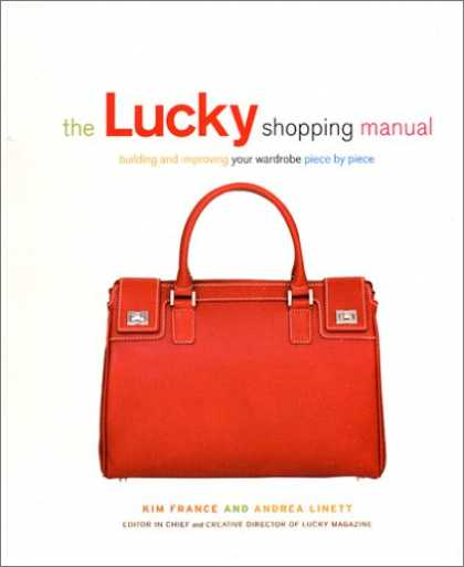 Bestsellers (2007) - The Lucky Shopping Manual: Building and Improving Your Wardrobe Piece by Piece b