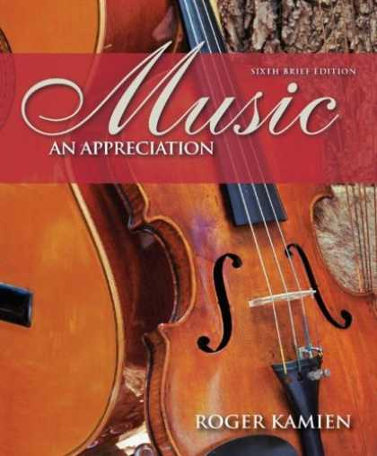 Bestsellers (2007) - Music: An Appreciation, Brief Edition by Roger Kamien