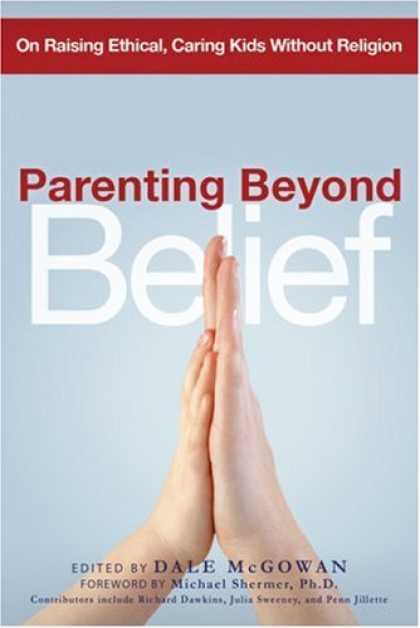 Bestsellers (2007) - Parenting Beyond Belief: On Raising Ethical, Caring Kids Without Religion