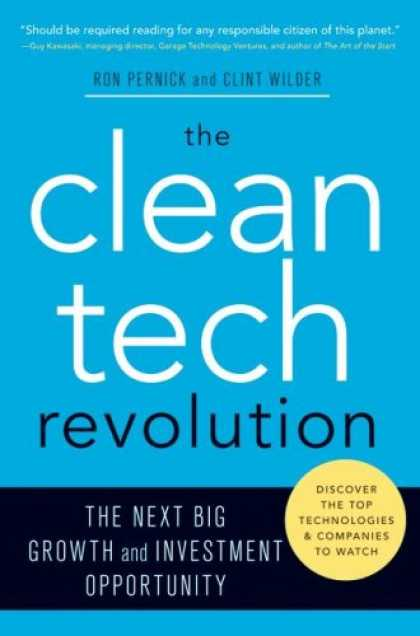 Bestsellers (2007) - The Clean Tech Revolution: The Next Big Growth and Investment Opportunity by Ron
