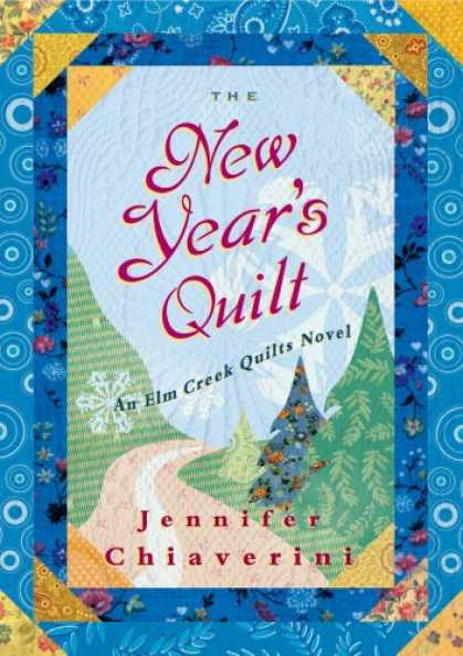Bestsellers (2007) - The New Year's Quilt: An Elm Creek Quilts Novel by Jennifer Chiaverini