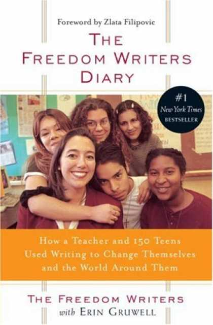 Bestsellers (2007) - The Freedom Writers Diary : How a Teacher and 150 Teens Used Writing to Change T