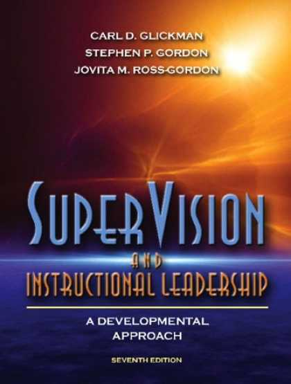 Bestsellers (2007) - SuperVision and Instructional Leadership: A Developmental Approach (7th Edition)
