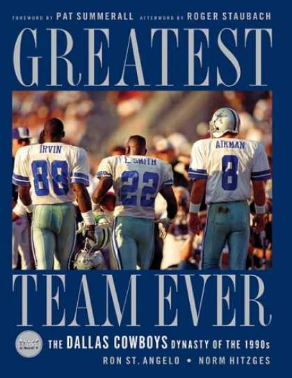 Bestsellers (2007) - Greatest Team Ever: The Dallas Cowboys Dynasty of the 1990s by Norm Hitzges