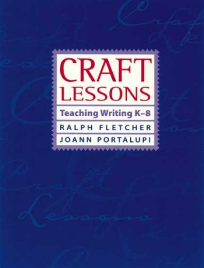 Bestsellers (2007) - Craft Lessons: Teaching Writing K-8 by Ralph J. Fletcher