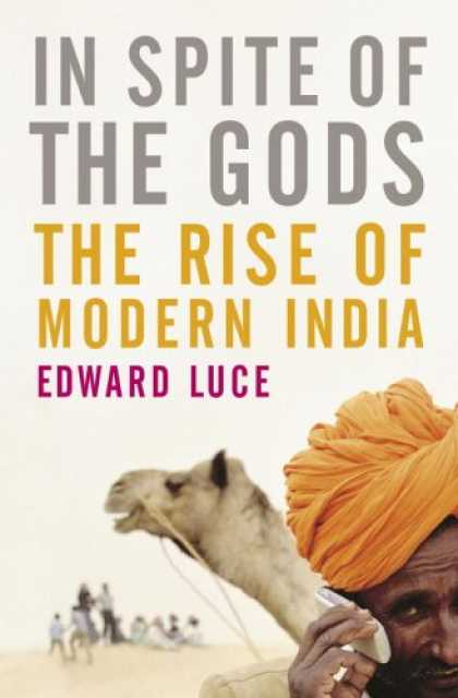 Bestsellers (2007) - In Spite of the Gods: The Strange Rise of Modern India by Edward Luce