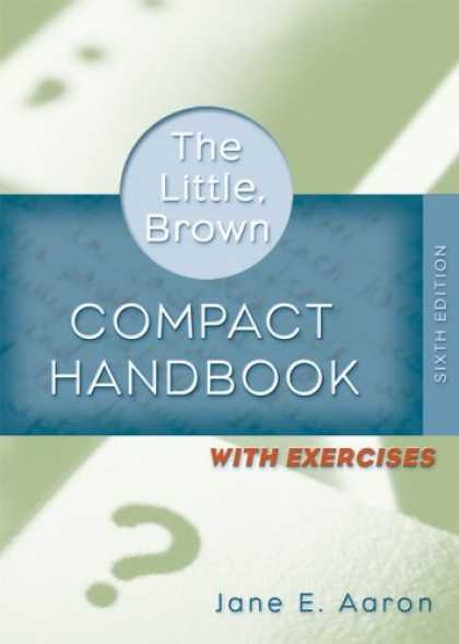 Bestsellers (2007) - Little, Brown Compact Handbook with Exercises, The (6th Edition) (MyCompLab Seri