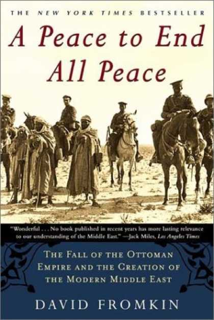 Bestsellers (2007) - A Peace to End All Peace: The Fall of the Ottoman Empire and the Creation of the