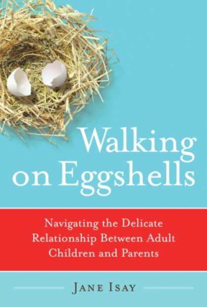 Bestsellers (2007) - Walking on Eggshells: Navigating the Delicate Relationship Between Adult Childre