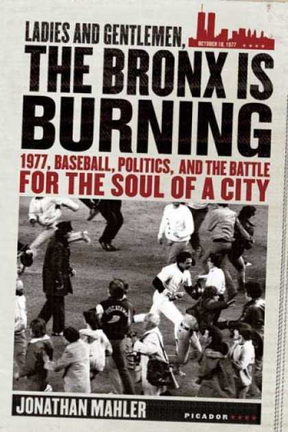 Bestsellers (2007) - Ladies and Gentlemen, the Bronx Is Burning: 1977, Baseball, Politics, and the Ba