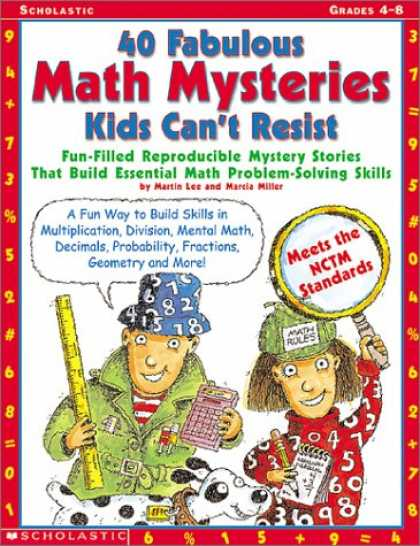 Bestsellers (2007) - 40 Fabulous Math Mysteries Kids Can't Resist (Grades 4-8) by Martin Lee