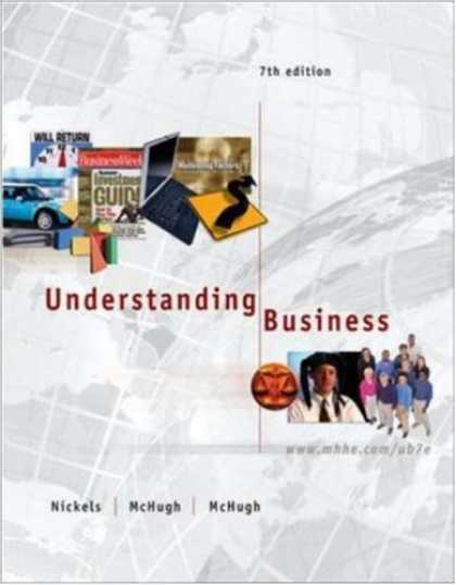 Bestsellers (2007) - Understanding Business, 7th Edition (Book & CD-ROM) by William G Nickels