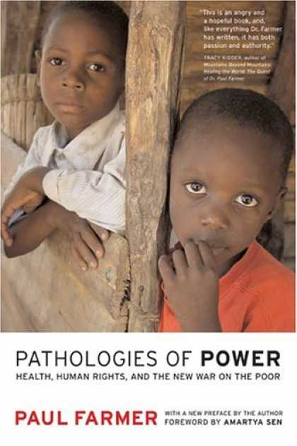 Bestsellers (2007) - Pathologies of Power: Health, Human Rights, and the New War on the Poor (Califor