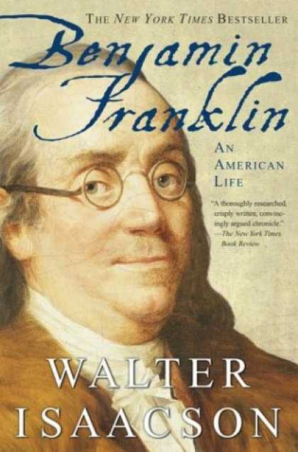 Bestsellers (2007) - Benjamin Franklin: An American Life by Walter Isaacson
