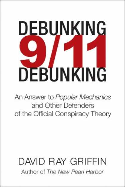 Bestsellers (2007) - Debunking 9/11 Debunking: An Answer to Popular Mechanics and Other Defenders of