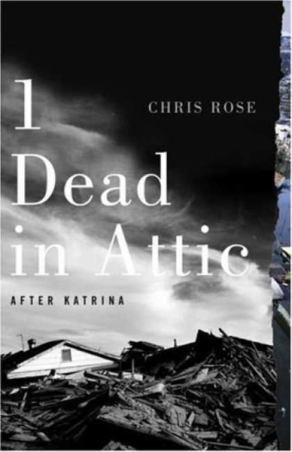 Bestsellers (2007) - 1 Dead in Attic: After Katrina by Chris Rose