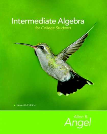 Bestsellers (2007) - Intermediate Algebra for College Students (7th Edition) by Allen R. Angel
