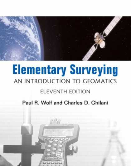 Bestsellers (2007) - Elementary Surveying: An Introduction to Geomatics (11th Edition) by Paul R Wolf