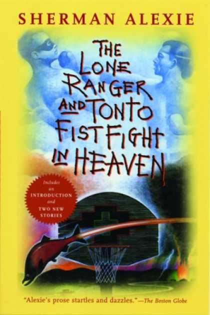 Bestsellers (2007) - The Lone Ranger and Tonto Fistfight in Heaven by Sherman Alexie