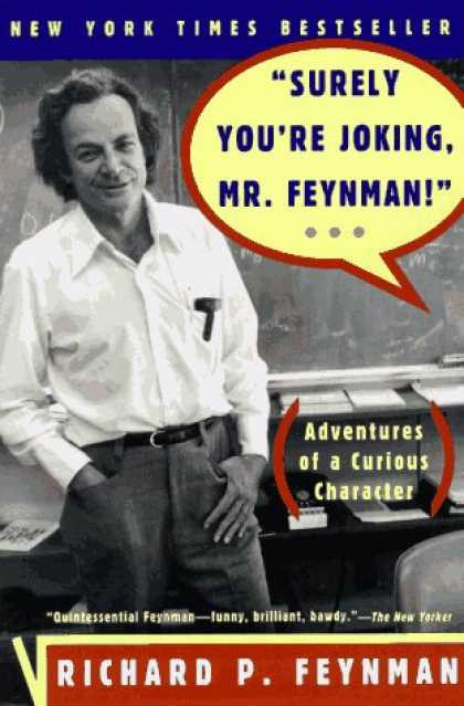 Bestsellers (2007) - Surely You're Joking, Mr. Feynman! (Adventures of a Curious Character) by Richar