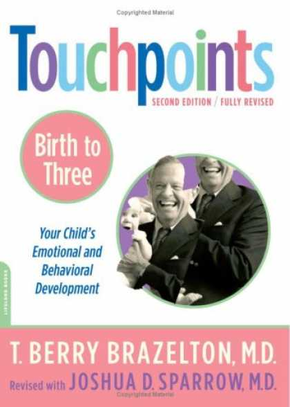 Bestsellers (2007) - Touchpoints: Birth to 3 : Your Child's Emotional and Behavioral Development (Tou