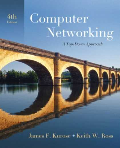 Bestsellers (2007) - Computer Networking: A Top-Down Approach (4th Edition) by James F. Kurose
