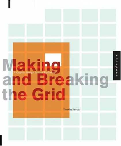 Bestsellers (2007) - Making and Breaking the Grid: A Graphic Design Layout Workshop by Timothy Samara