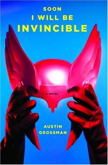 Bestsellers (2007) - Soon I Will Be Invincible: A Novel by Austin Grossman